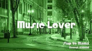 Slap Yo Mama - Everet Almond   No Copyright Music   YouTube Audio Library