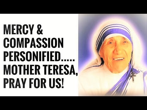 Miracle Prayer to St Teresa of Calcutta, Mother Teresa Pray for Us, Saint of the Gutters