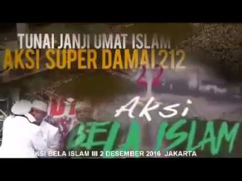 VIDEO KLIP MP3 MUJAHID 212 Aksi Bela Islam 3