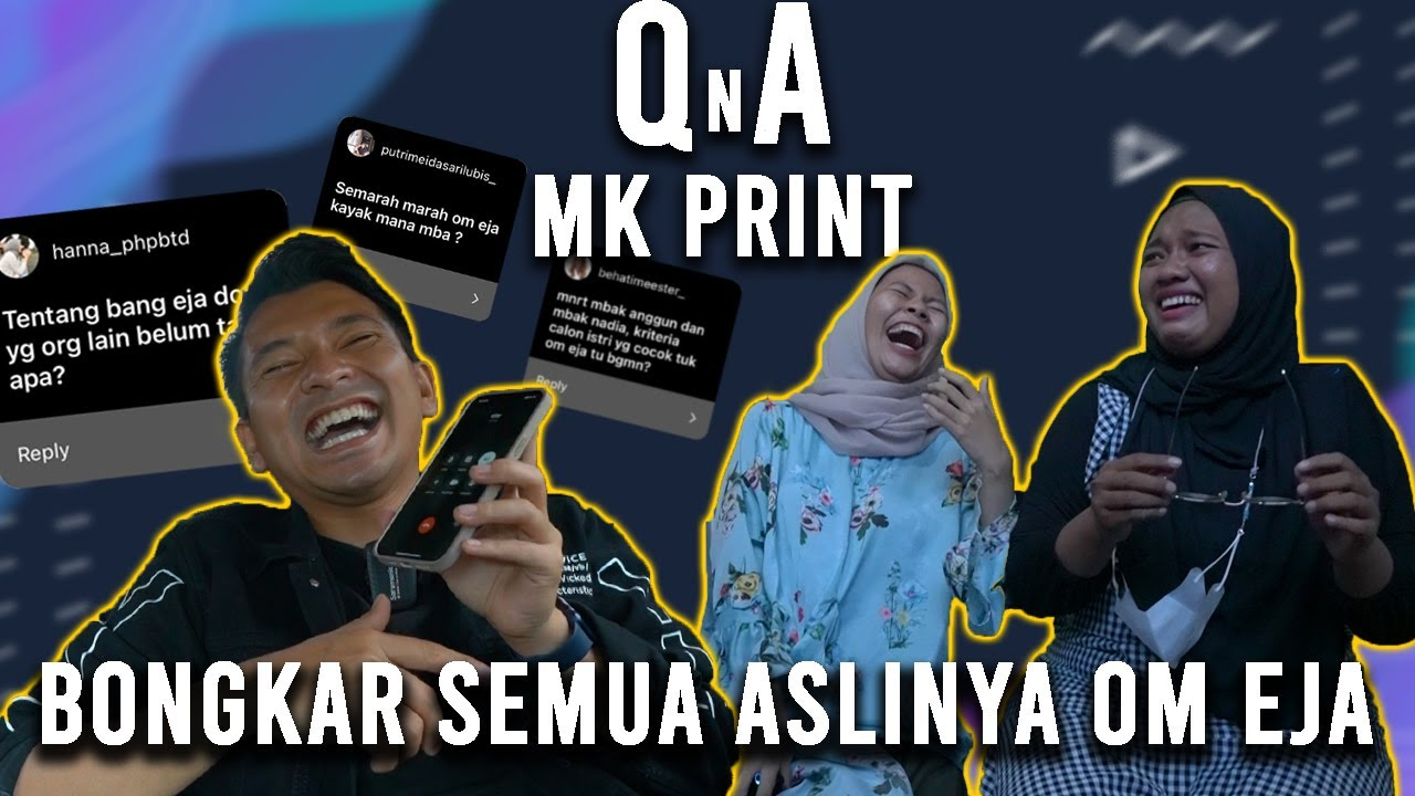 QnA MK PRINT | ASLINYA OM EJA DI BONGKAR SEMUA SAMA MBA ANGGUN & MBA NADYA