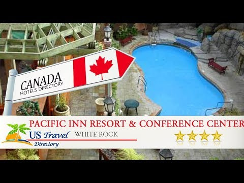 Pacific Inn Resort & Conference Center - White Rock Hotels, Canada