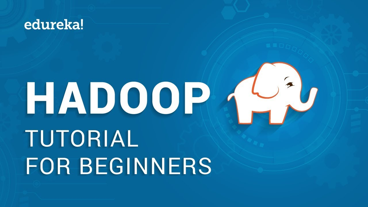 Hadoop Tutorial For Beginners | Apache Hadoop Tutorial | Hadoop Training |  Edureka