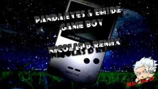 Panda Eyes & EH!DE - Game Boy (Nicolas D remix) | Free download