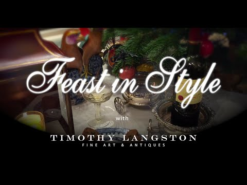 Feast in Style with Timothy Langston Fine Art & Antiques