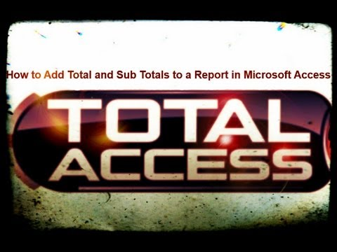How to Add Total and Sub Totals to a Report in Microsoft Access