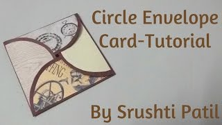 Circle Envelope Card-Tutorial | Without using punches | by Srushti patil