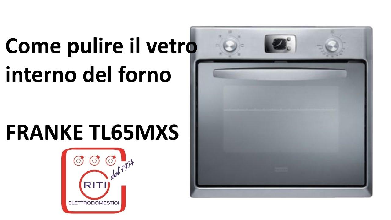 Come pulire il vetro interno del forno FRANKE TL65MXS