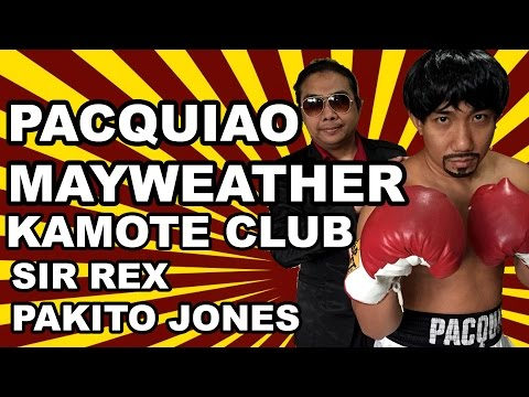Pacquiao Mayweather Song Parody by Sir Rex & Pakito Jones KAMOTE CLUB