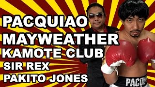 Repeat youtube video Pacquiao Mayweather Song Parody by Sir Rex & Pakito Jones KAMOTE CLUB