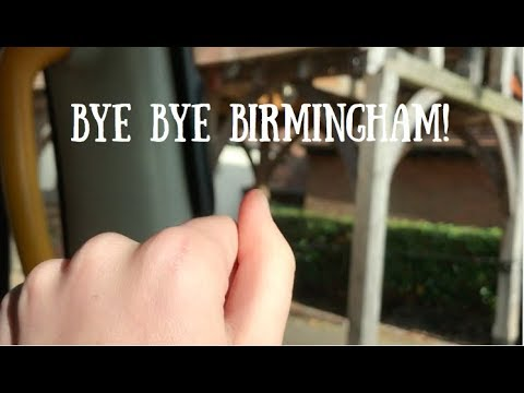 BYE BYE BIRMINGHAM & WAS HELLO WORLD WORTH IT?!
