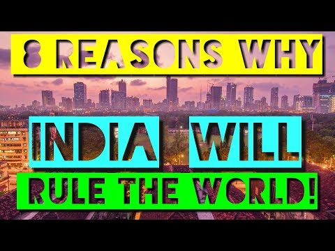8 REASONS WHY INDIA WILL RULE THE WORLD IN 2050