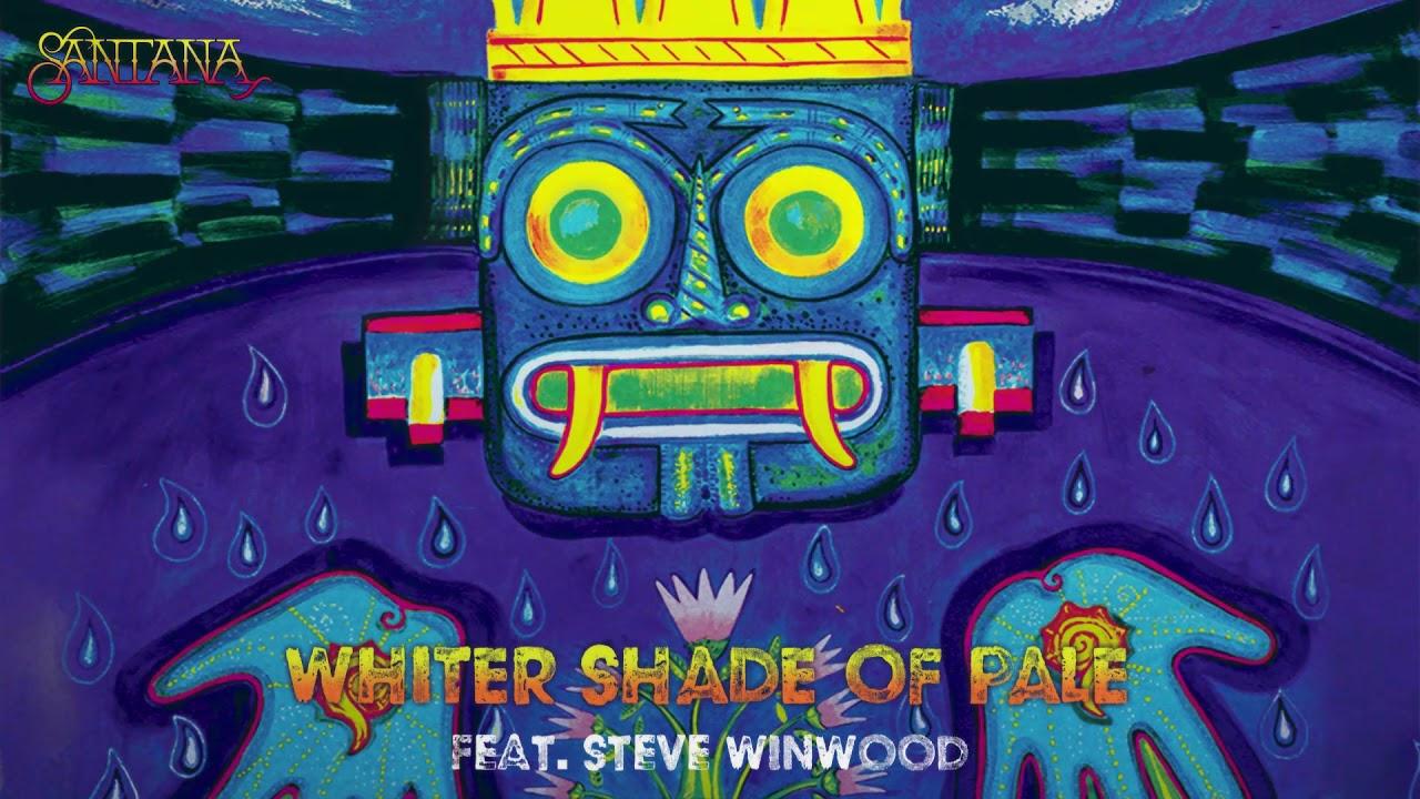 Santana, Steve Winwood – Whiter Shade of Pale