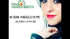 RADIO MARGHERITA - IN OGNI ANGOLO DI ME (Jolanda Lo Mauro)