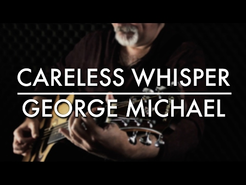 George Michael | Careless Whisper | Fingerstyle Guitar | Igor Presnyakov