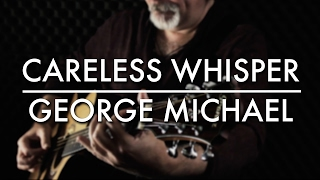 George Michael | Careless Whisper Fingerstyle Guitar | Igor Presnyakov