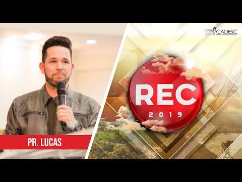 REC 2019 - Pr. Lucas | Marcas da Vida / O Lugar / O Escritor