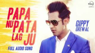 Papa Nu Pata Lag Ju ( Full Audio Song ) | Gippy Grewal | Punjabi Song Collection | Speed Records