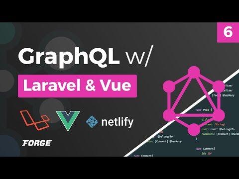 GraphQL w/ Laravel & Vue - Deployment - Part 6 thumbnail
