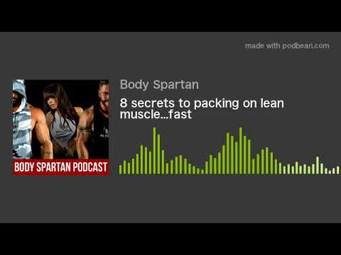 8 secrets to packing on lean muscle...fast