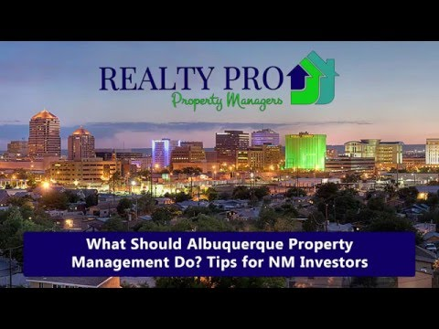 What Should Albuquerque Property Management Do? Tips for New Mexico Investors