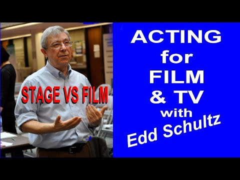 Li W TV 110 Acting For Film And TV With Edd Schultz Ep 4: Stage Acting Vs Film Acting, How To Act