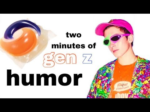 two minutes of gen z humor