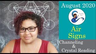 August 2020 Channelings & Crystal Readings: Air Signs (Gemini, Libra, Aquarius)
