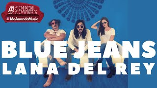 Blue Jeans (Lana Del Rey Cover) | MoAnanda feat. Karlina Covington | #CouchCovers
