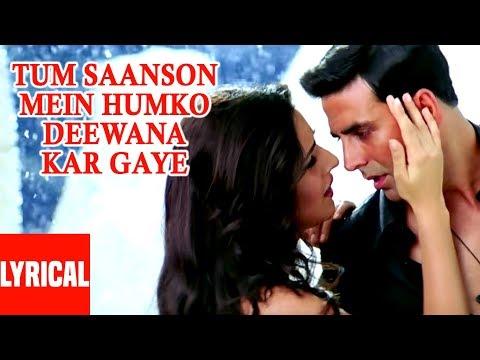 Tum Saanson Mein Lyrical Video | Mein Humko Deewana Kar Gaye | Akshay Kumar, Katrina Kaif