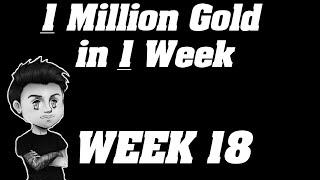 Legion: 1,000,000 Gold in 1 week!! | 10 mill Goldcap Challenge - Week 18 |