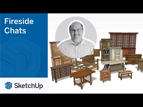 SketchUp for Woodworking – Jeff Branch | The Fireside Chat Series Season 2 Ep. 2