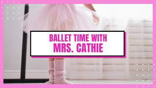 Ballet Time with Mrs. Cathie