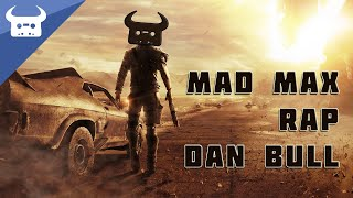 MAD MAX EPIC RAP | Dan Bull