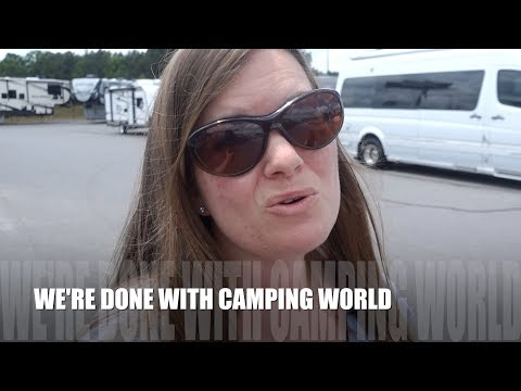 WE'RE DONE WITH CAMPING WORLD!