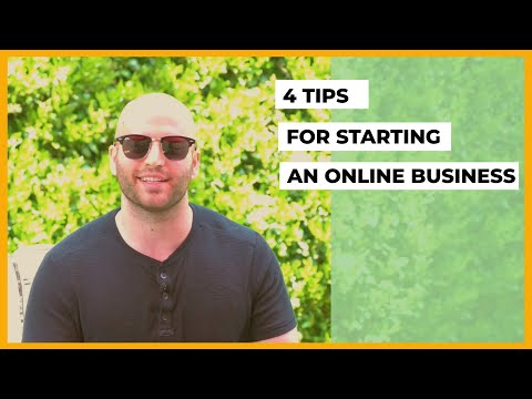 4 Tips for Starting an Online Business -  Advice To Be Successful