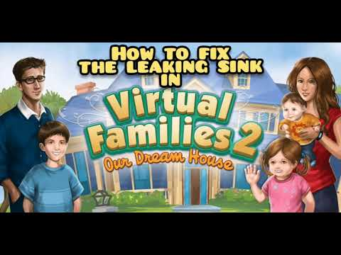 How To Fix The Leaking Sink In Virtual Families 2 Youtube