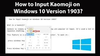 How to Input Kaomoji on Windows 10 Version 1903?