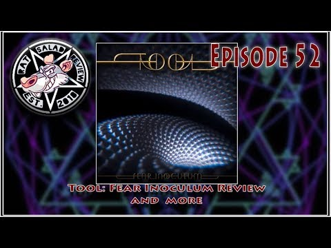 Rat Salad Review Episode 052  Tool Fear Inoculum Review