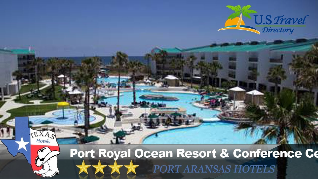 Hotel Port Royal Port Royal Ocean Resort Conference Center Port Aransas Hotels Texas