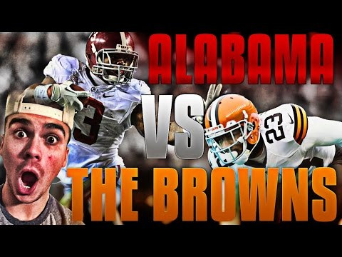 WHAT IF THE ALABAMA CRIMSON TIDE PLAYED THE CLEVELAND BROWNS?! | MADDEN 17