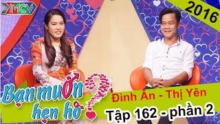 Chuyện hẹn hò bất thành của cô giáo dạy trẻ vui tính | Đình Ân - Thị Yên | BMHH 162