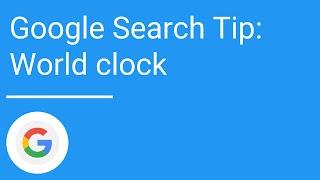 Google Search Tip World Clock Youtube