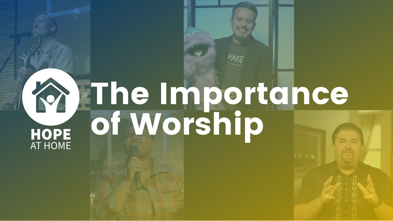 The Importance of Worship