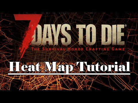 Heat Map Tutorial / Tests - How Does It Work ( 7 Days To Die : A14.7 PS4 Xbox one PC) - GSBS