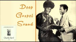 Charles Byrd - Let The Church Roll On