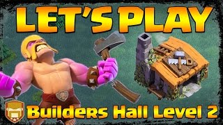 Builders Hall Level 2 | Let's Play | Clash of Clans