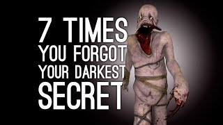7 Times You Forgot Your Own Darkest Secret