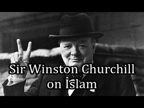 Sir Winston Churchill on Islam: 'No Stronger Retrograde Force Exists in the World'