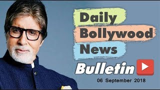 Latest Hindi Entertainment News From Bollywood | 06 September 2018