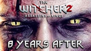 The Witcher 2: 8 Years After. Is It Still Good To Play In 2019? (retrospective)